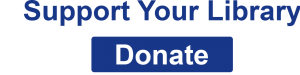 Support Your Library: Donate